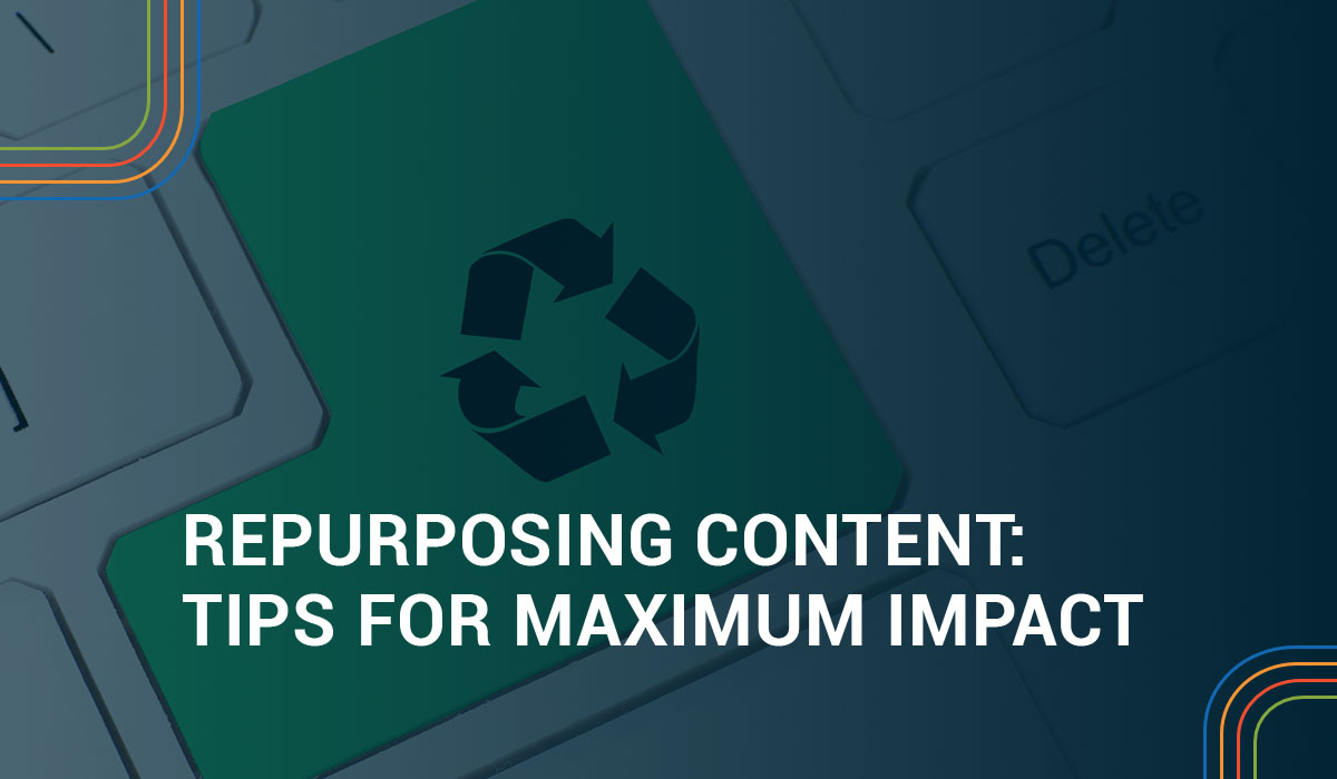 Repurposing content: Smart tips for reusing your old content for maximum impact