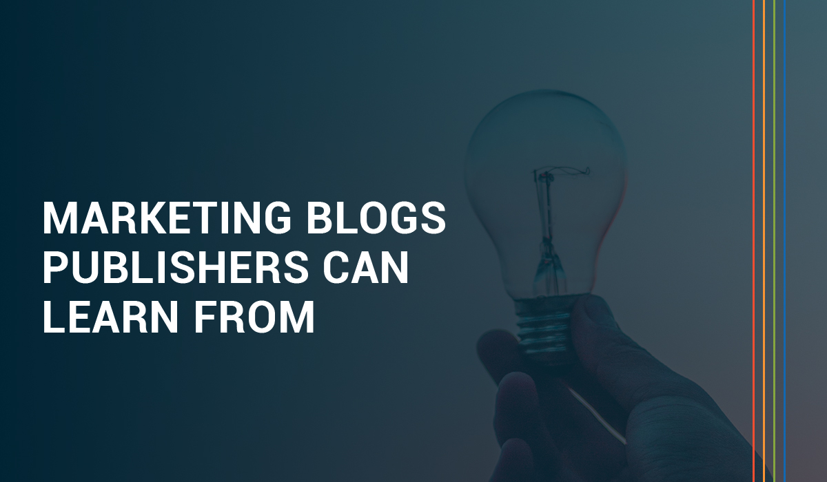 13 Content Marketing blogs even publishers can learn from