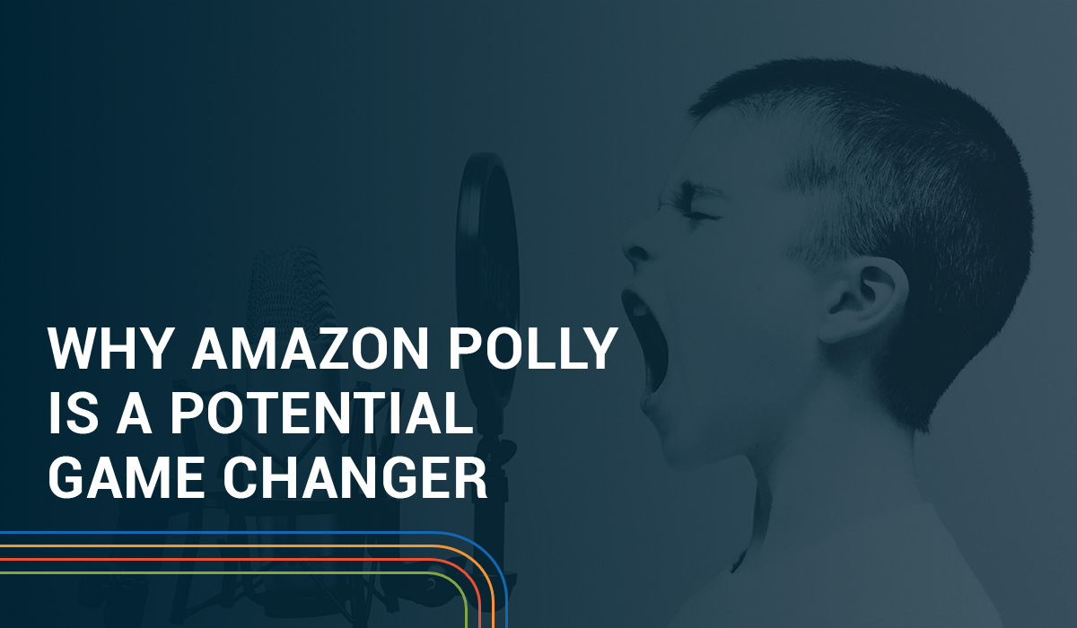 Why Amazon Polly is a potential Game-Changer for the Publishing Industry