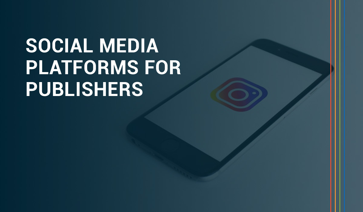 Promising Social Media Platforms For Publishers