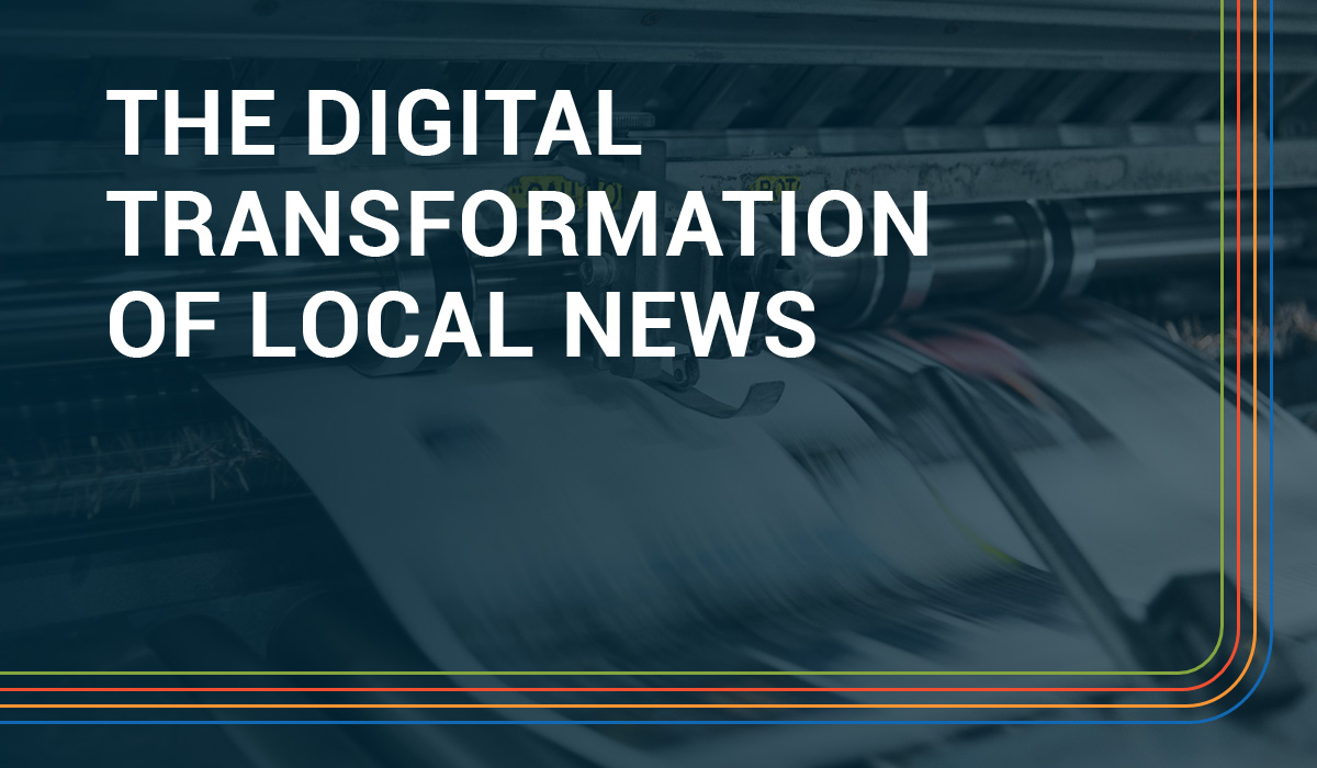 How the Digital Transformation of Local News Can Be Successful